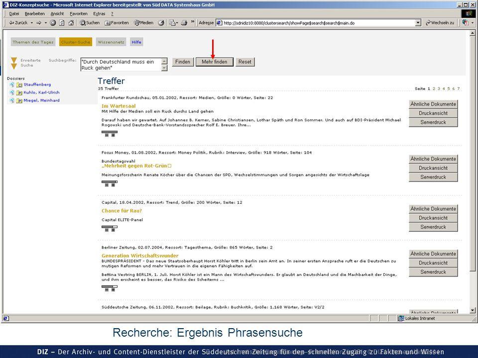Automatische Klassifizierung – Präsentation für GBI © DIZ München März 2004 Recherche: Ergebnis Phrasensuche