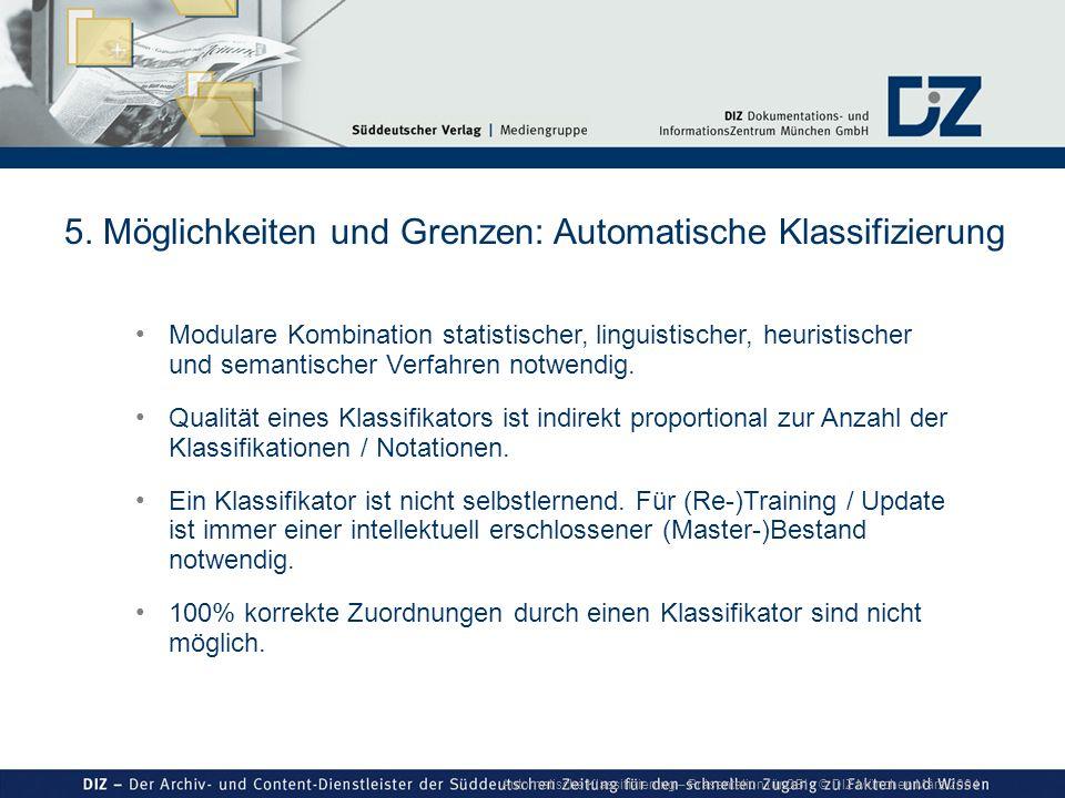 Automatische Klassifizierung – Präsentation für GBI © DIZ München März 2004 Modulare Kombination statistischer, linguistischer, heuristischer und sema