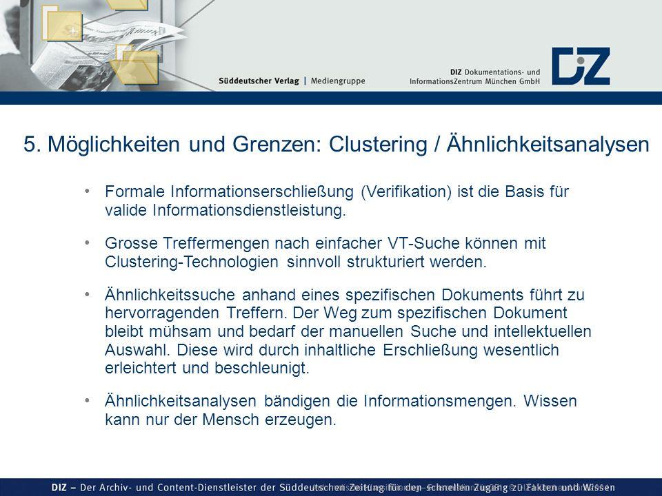 Automatische Klassifizierung – Präsentation für GBI © DIZ München März 2004 5. Möglichkeiten und Grenzen: Clustering / Ähnlichkeitsanalysen Formale In