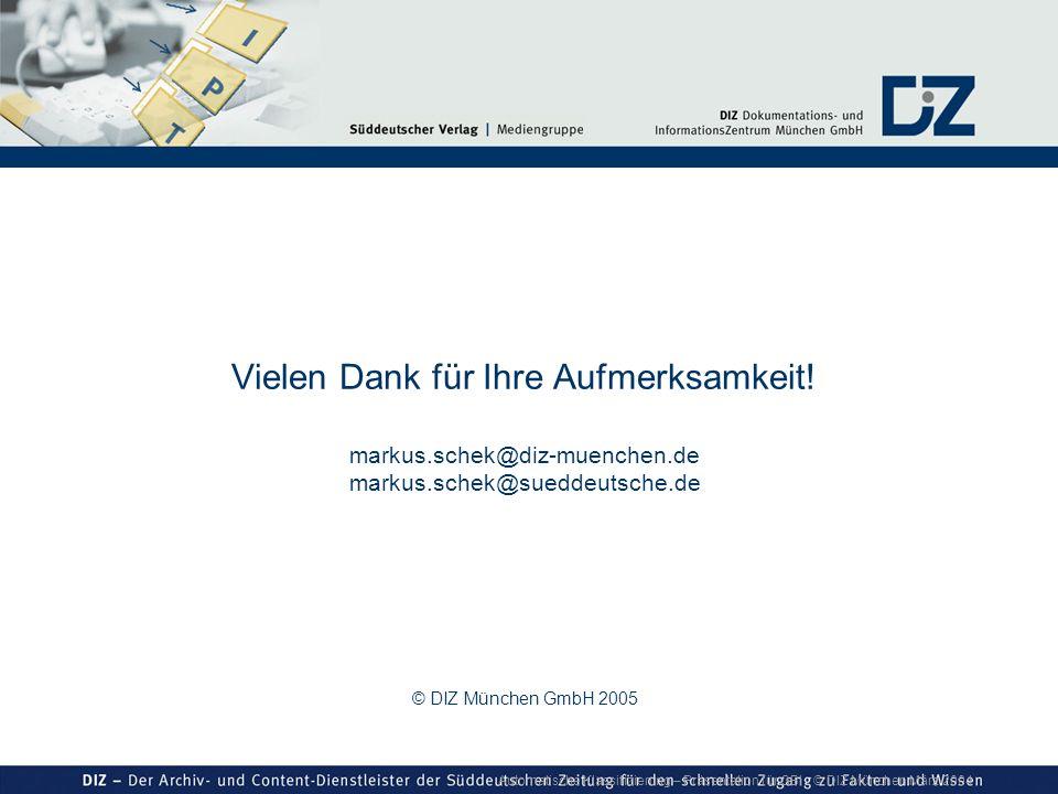 Automatische Klassifizierung – Präsentation für GBI © DIZ München März 2004 Vielen Dank für Ihre Aufmerksamkeit! markus.schek@diz-muenchen.de markus.s