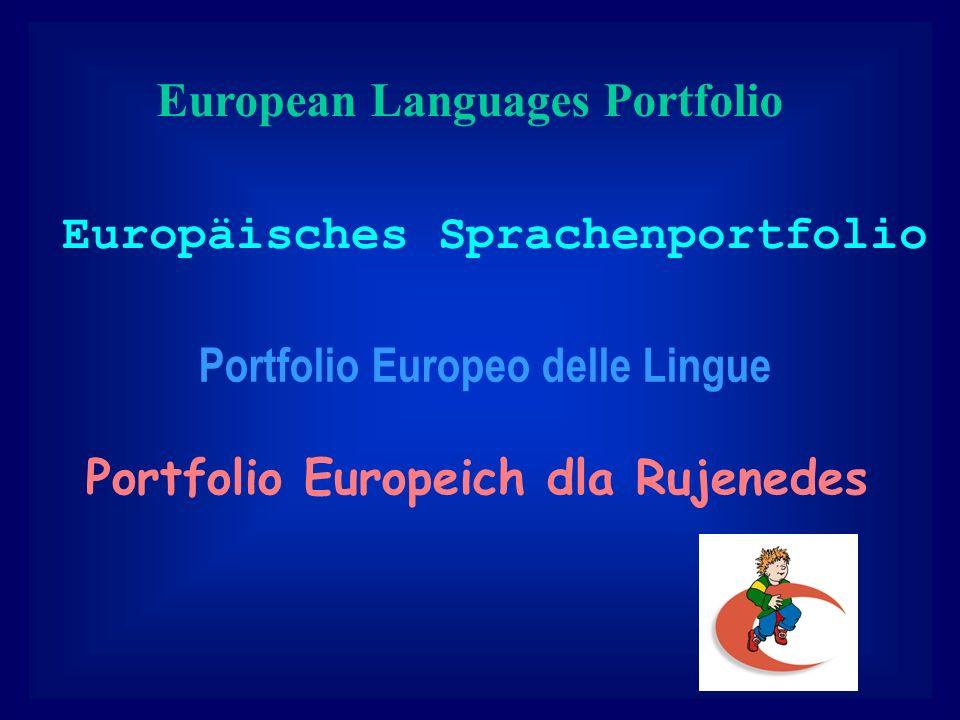 Portfolio Europeo delle Lingue Europäisches Sprachenportfolio European Languages Portfolio Portfolio Europeich dla Rujenedes