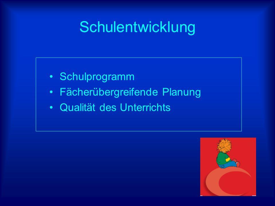 Schulentwicklung Schulprogramm Fächerübergreifende Planung Qualität des Unterrichts