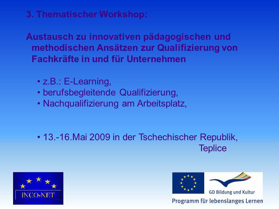 3. Thematischer Workshop: Austausch zu innovativen pädagogischen und methodischen Ansätzen zur Qualifizierung von Fachkräfte in und für Unternehmen z.