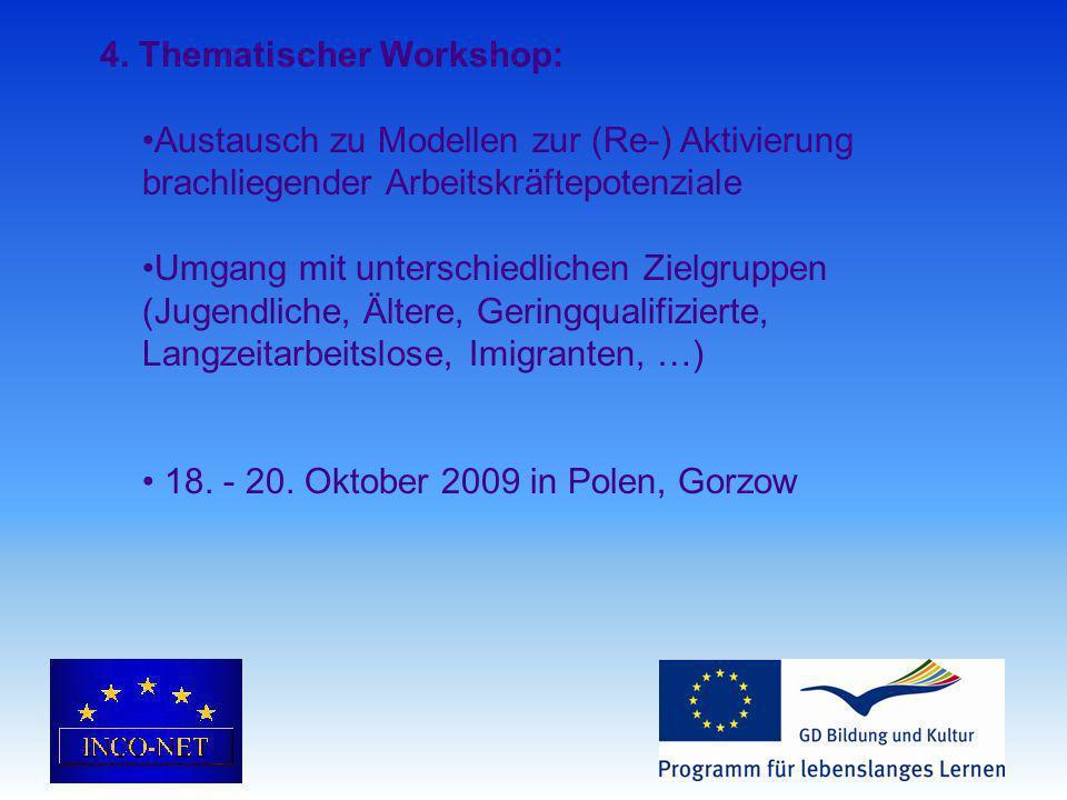 4. Thematischer Workshop: Austausch zu Modellen zur (Re-) Aktivierung brachliegender Arbeitskräftepotenziale Umgang mit unterschiedlichen Zielgruppen
