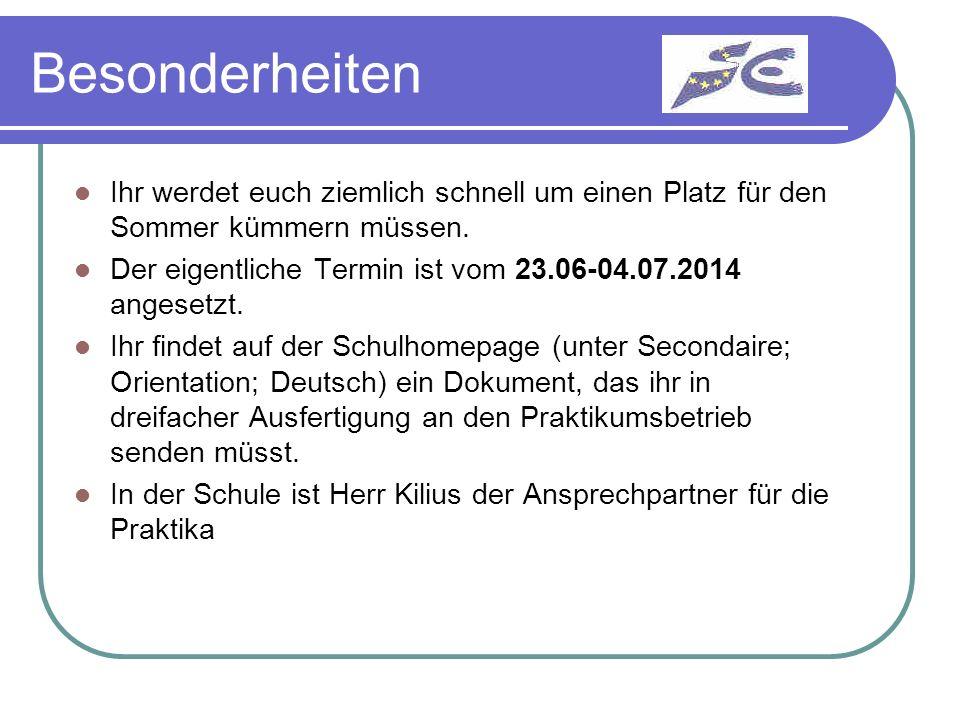 Besonderheiten Ihr werdet euch ziemlich schnell um einen Platz für den Sommer kümmern müssen. Der eigentliche Termin ist vom 23.06-04.07.2014 angesetz