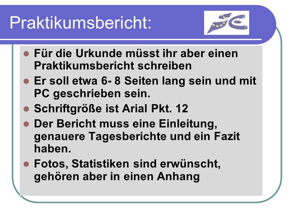 Praktikumsbericht II Der Praktikumsbericht wird vom Deutschlehrer am Anfang der S6 korrigiert Die Benotung fließt sowohl in die Urkunde als auch in die A- Note der S6 in Deutsch ein!