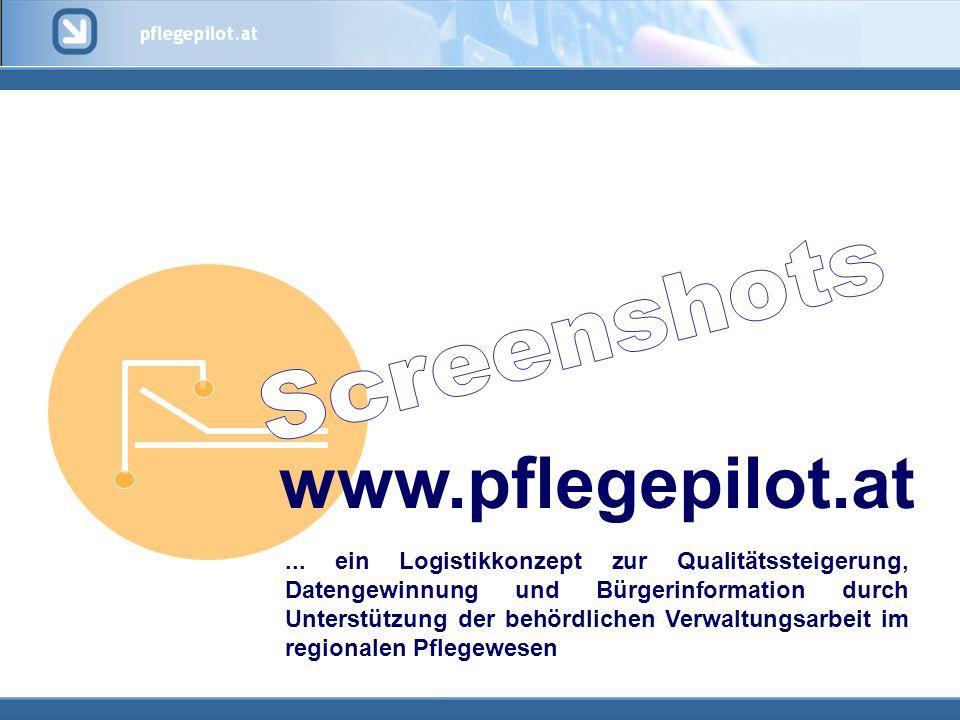 www.pflegepilot.at... ein Logistikkonzept zur Qualitätssteigerung, Datengewinnung und Bürgerinformation durch Unterstützung der behördlichen Verwaltun
