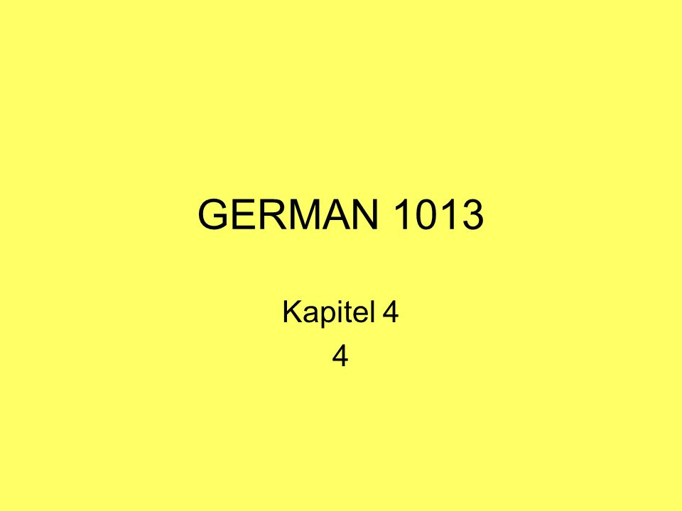 GERMAN 1013 Kapitel 4 4