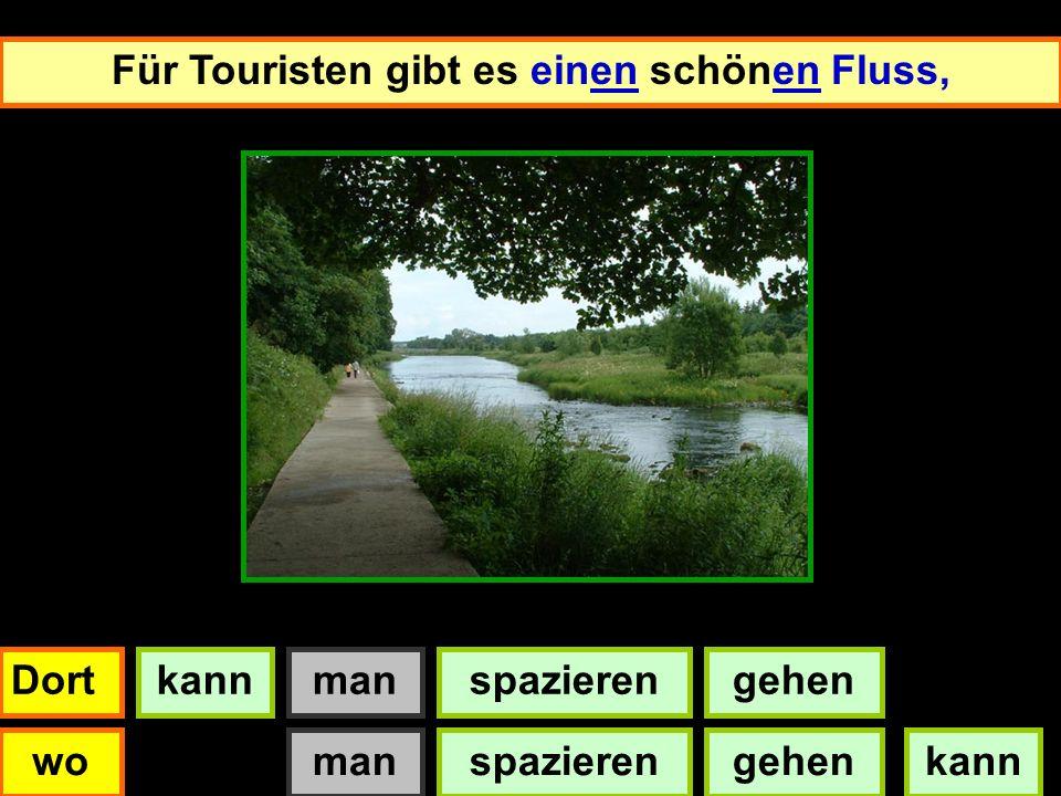 Für Touristen gibt es einen schönen Fluss.Für Touristen gibt es einen schönen Fluss, Dortkannmanspazierengehen wokannmanspazierengehen