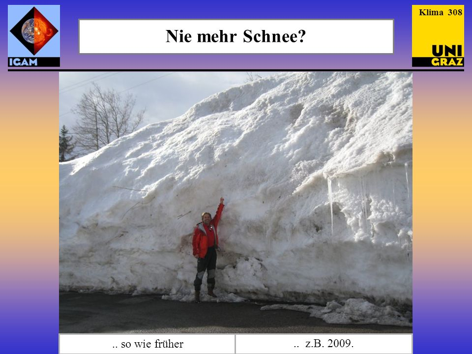 Nie mehr Schnee?.. so wie früher.. z.B. 2009. Klima 308