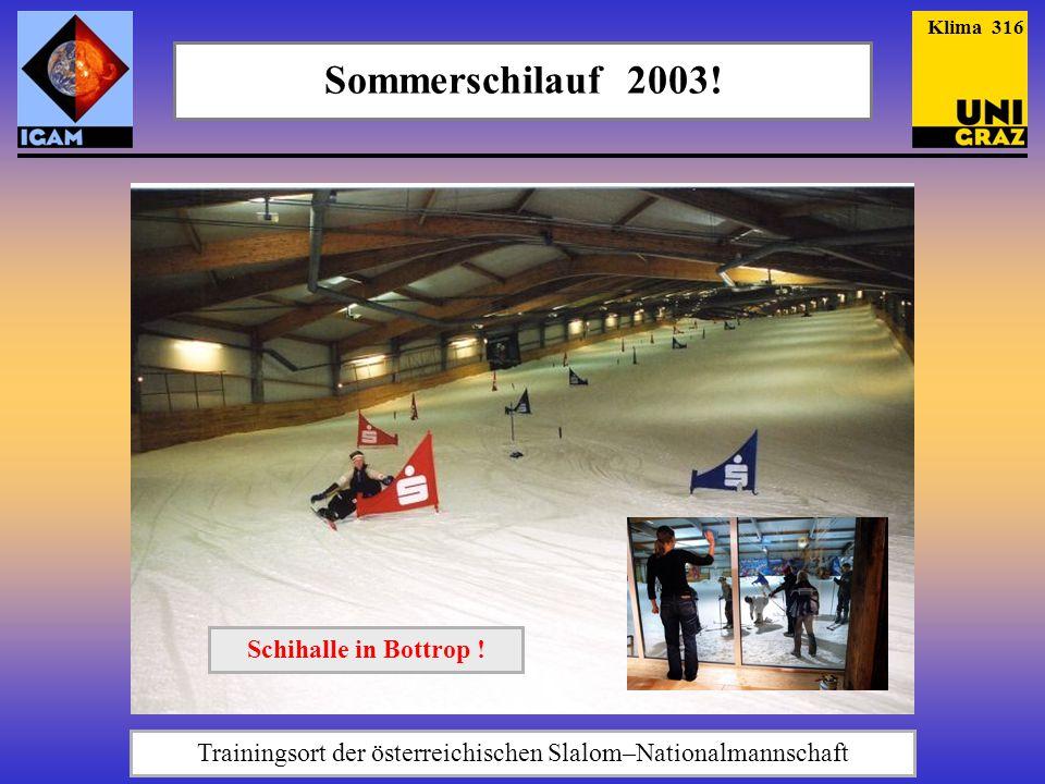 Sommerschilauf 2003! Trainingsort der österreichischen Slalom–Nationalmannschaft Schihalle in Bottrop ! Klima 316
