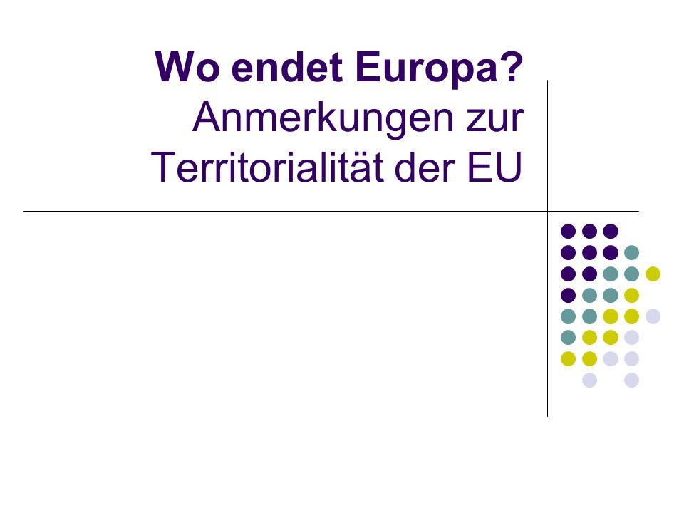 Wo endet Europa? Anmerkungen zur Territorialität der EU