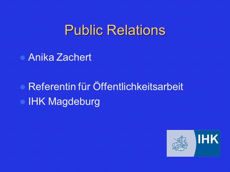stellen Sie sich Ihren Presseverteiler möglichst aus Vertretern aller genannten Gruppen zusammen Adressen finden Sie im Medienserviceheft der IHK Magdeburg oder im Internet unter: www.magdeburg.ihk.de, aber auch in speziellen Nachschlagewerken wie den Kroll-Pressetaschenbüchern oder dem Zimpel