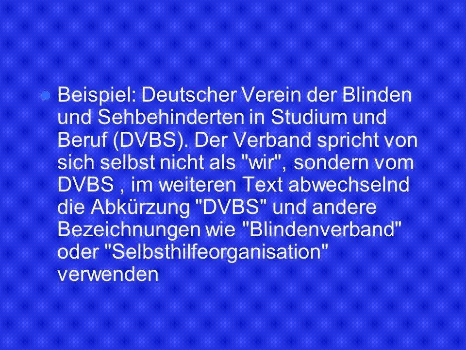 Beispiel: Deutscher Verein der Blinden und Sehbehinderten in Studium und Beruf (DVBS). Der Verband spricht von sich selbst nicht als