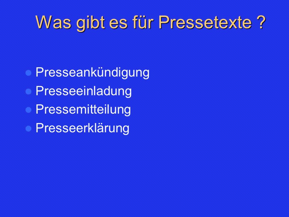 Was gibt es für Pressetexte ? Presseankündigung Presseeinladung Pressemitteilung Presseerklärung