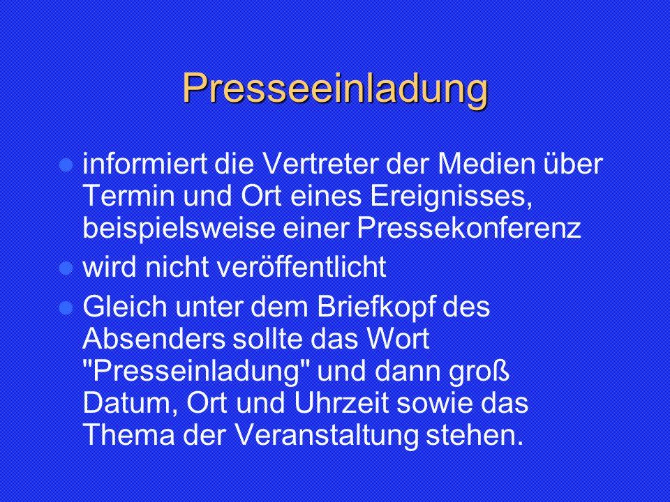 Presseeinladung informiert die Vertreter der Medien über Termin und Ort eines Ereignisses, beispielsweise einer Pressekonferenz wird nicht veröffentli