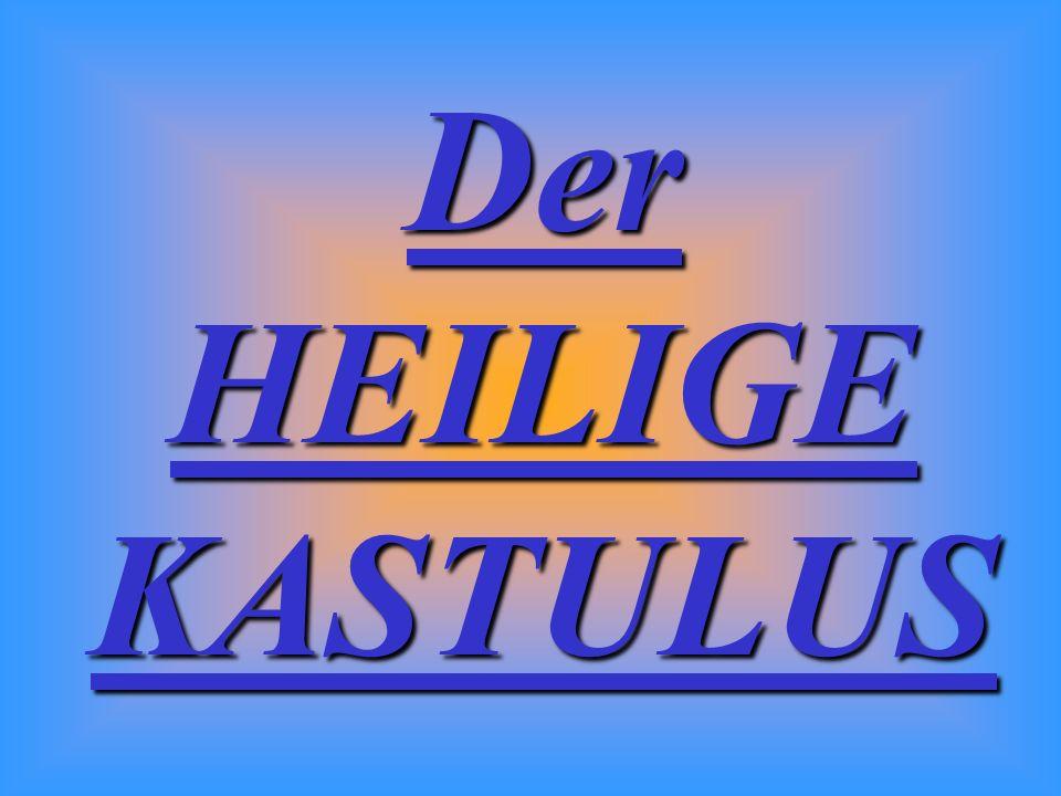 Der HEILIGE KASTULUS