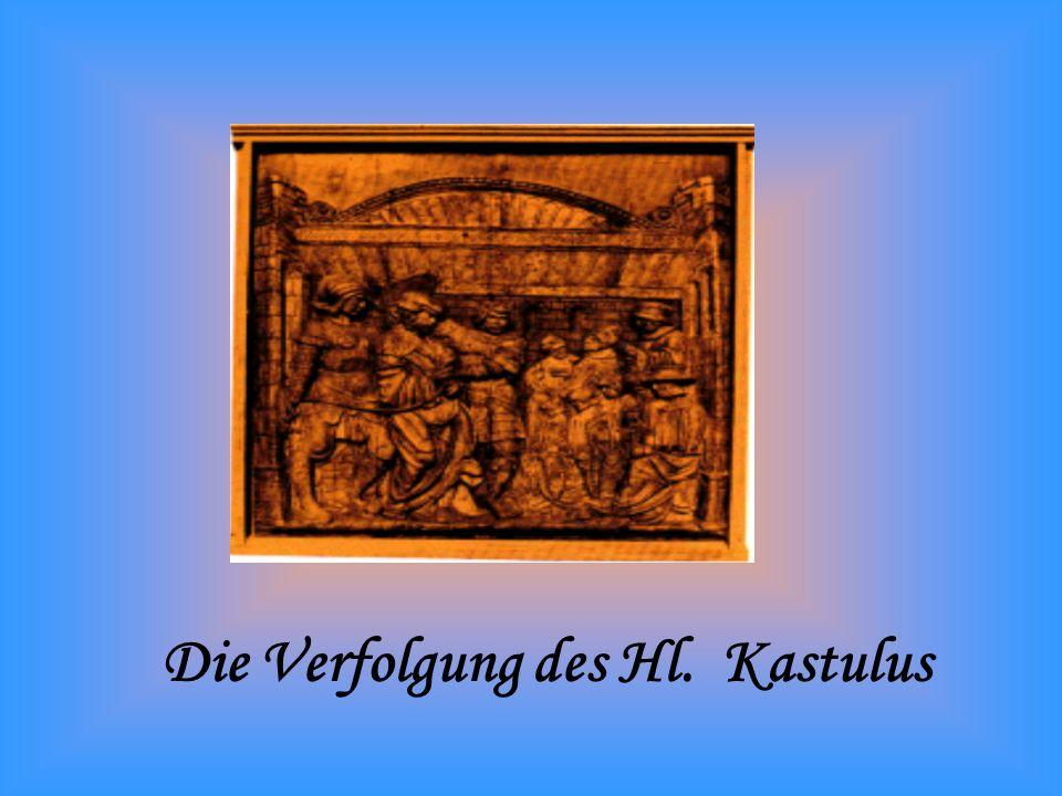 Die Verfolgung des Hl. Kastulus