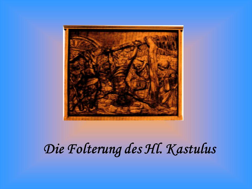 Die Folterung des Hl. Kastulus
