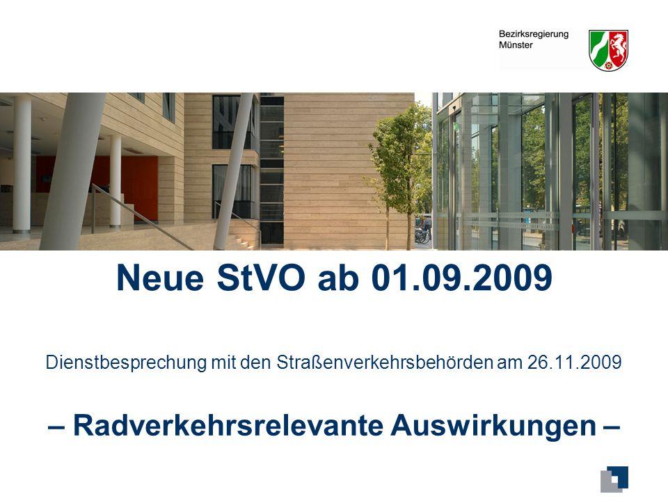 Neue StVO ab 01.09.2009 Dienstbesprechung mit den Straßenverkehrsbehörden am 26.11.2009 – Radverkehrsrelevante Auswirkungen –