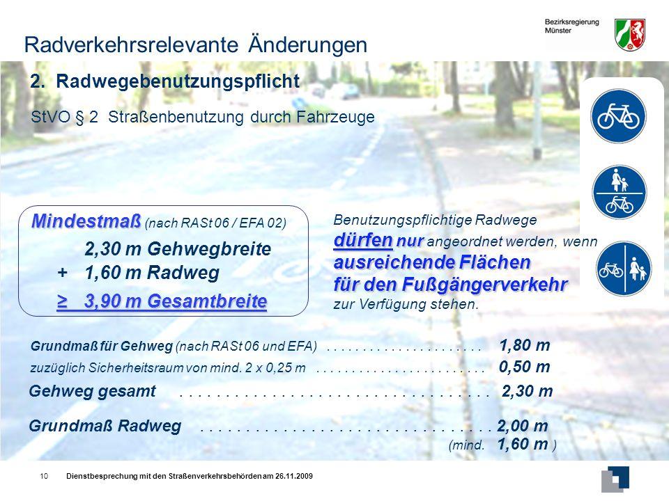 Dienstbesprechung mit den Straßenverkehrsbehörden am 26.11.200910 Radverkehrsrelevante Änderungen 2.