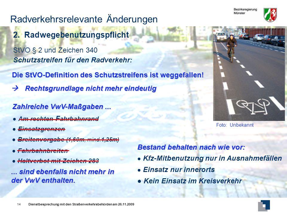 Dienstbesprechung mit den Straßenverkehrsbehörden am 26.11.200914 StVO § 2 und Zeichen 340 Schutzstreifen für den Radverkehr: 2.