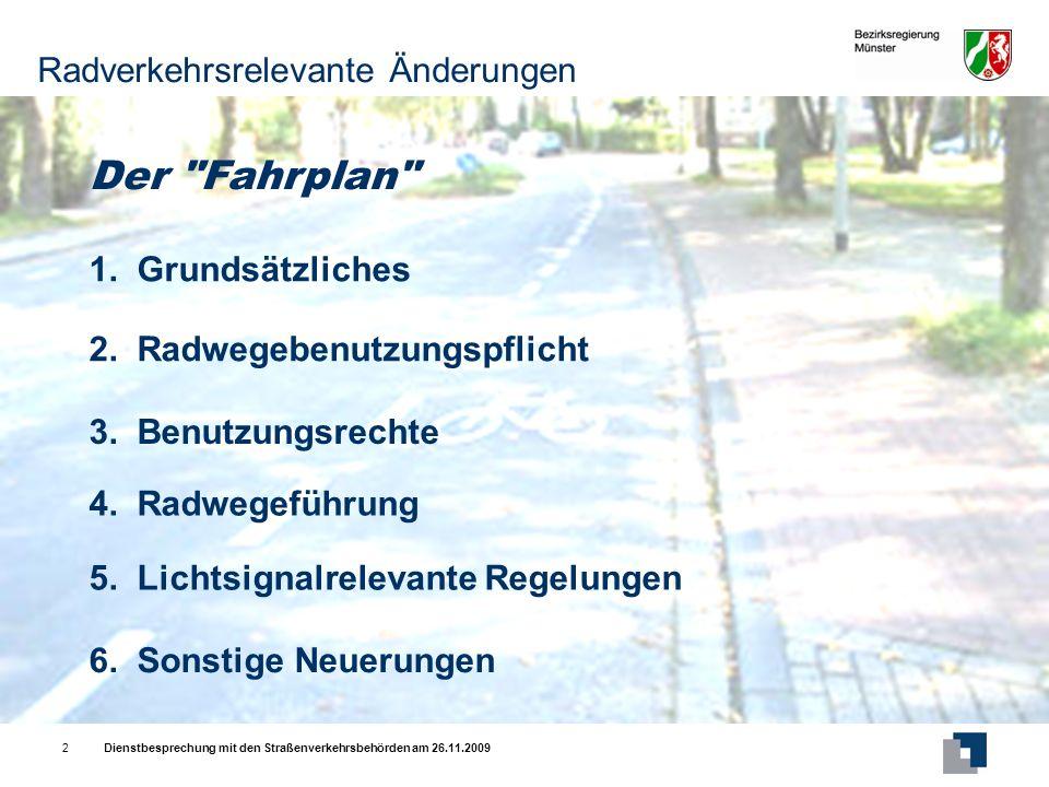 Dienstbesprechung mit den Straßenverkehrsbehörden am 26.11.20092 Radverkehrsrelevante Änderungen 2.