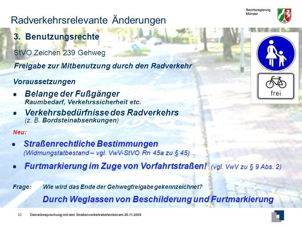 Dienstbesprechung mit den Straßenverkehrsbehörden am 26.11.200920 3.