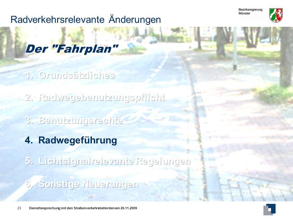 Dienstbesprechung mit den Straßenverkehrsbehörden am 26.11.200923 Der Fahrplan 4.