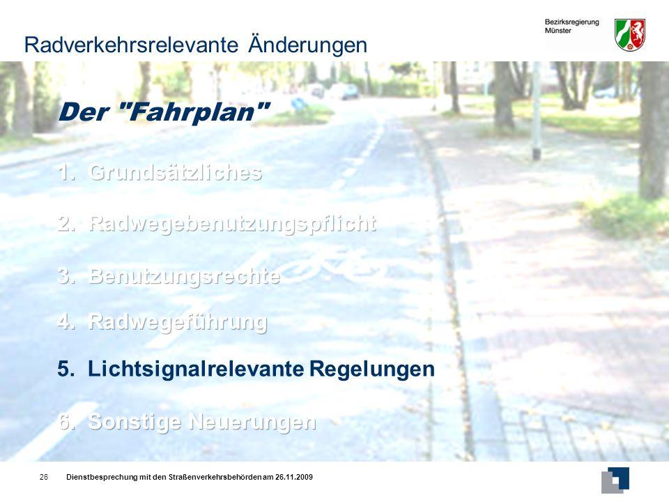 Dienstbesprechung mit den Straßenverkehrsbehörden am 26.11.200926 5.