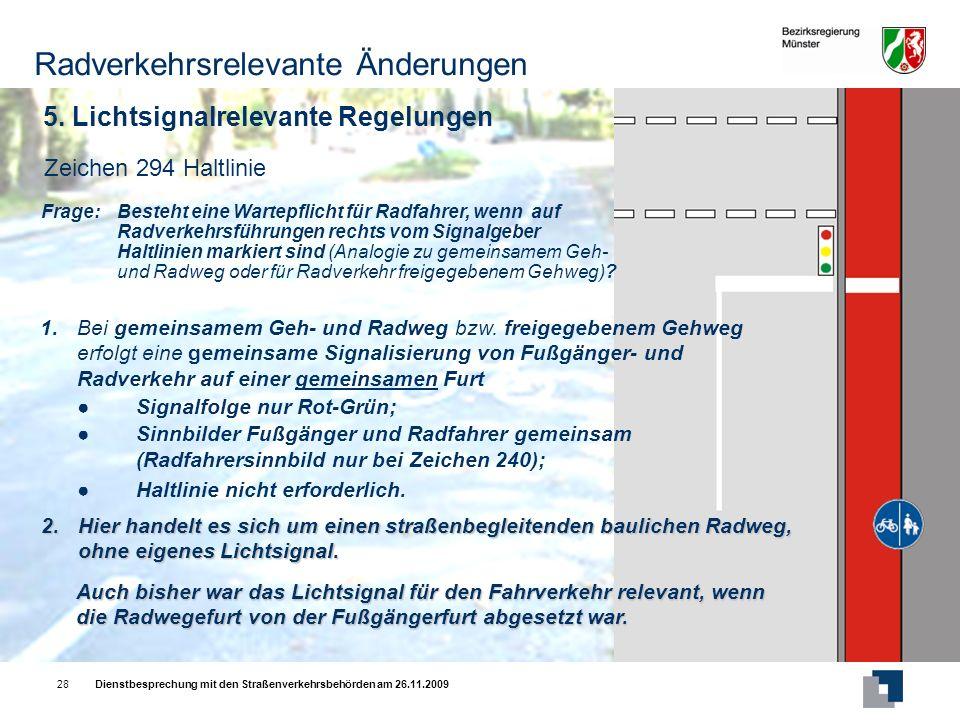 Dienstbesprechung mit den Straßenverkehrsbehörden am 26.11.200928 Zeichen 294 Haltlinie 1.Bei gemeinsamem Geh- und Radweg bzw.