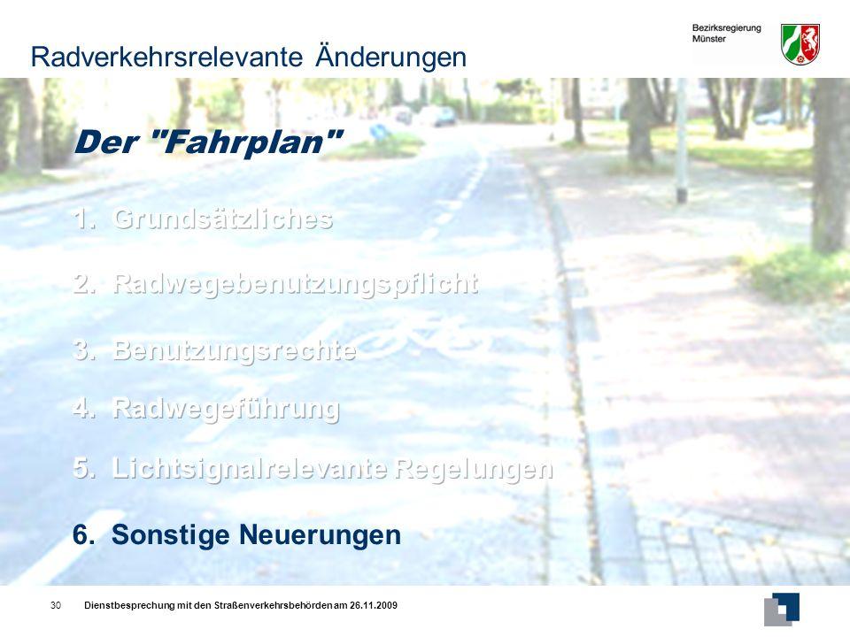 Dienstbesprechung mit den Straßenverkehrsbehörden am 26.11.200930 Der Fahrplan 6.