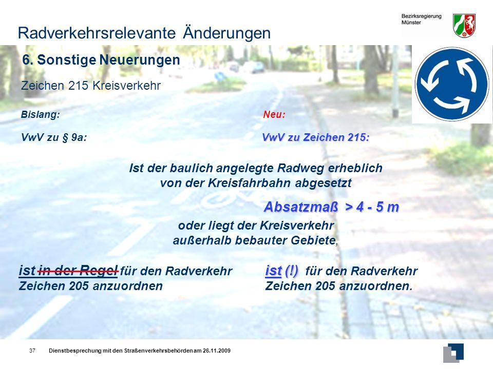Dienstbesprechung mit den Straßenverkehrsbehörden am 26.11.200937 6.