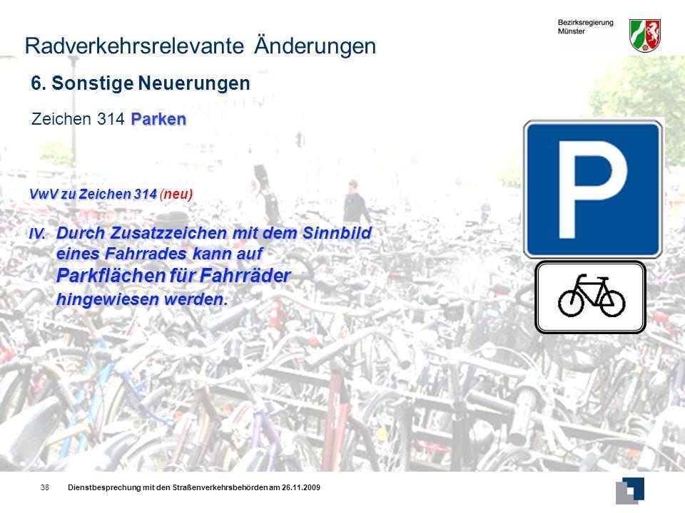 Dienstbesprechung mit den Straßenverkehrsbehörden am 26.11.200938 6.