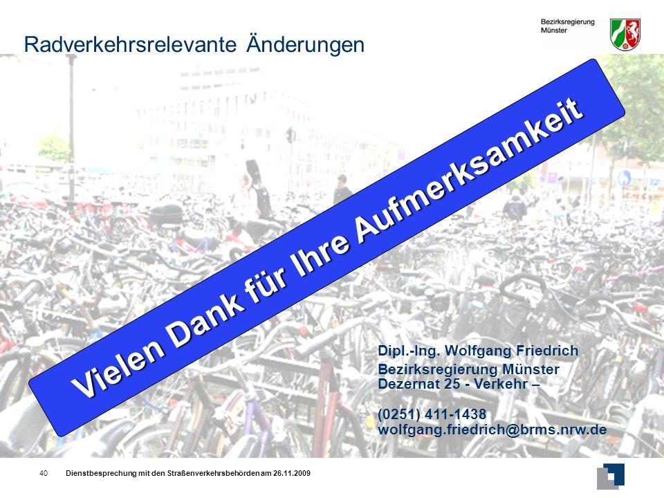 Dienstbesprechung mit den Straßenverkehrsbehörden am 26.11.200940 Dipl.-Ing.