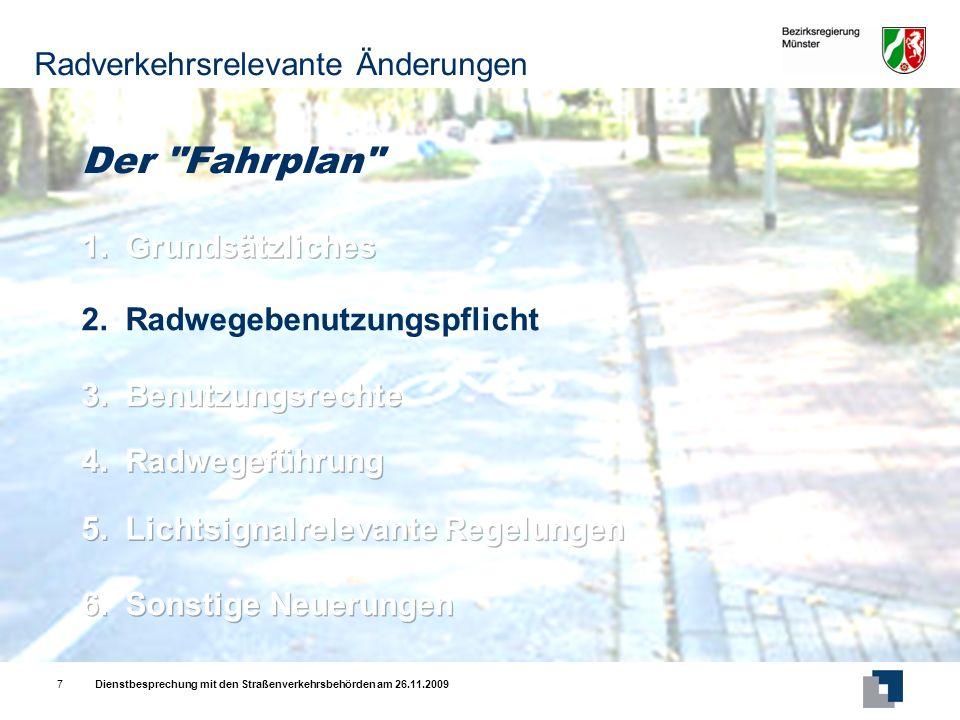 Dienstbesprechung mit den Straßenverkehrsbehörden am 26.11.20097 Der Fahrplan Radverkehrsrelevante Änderungen