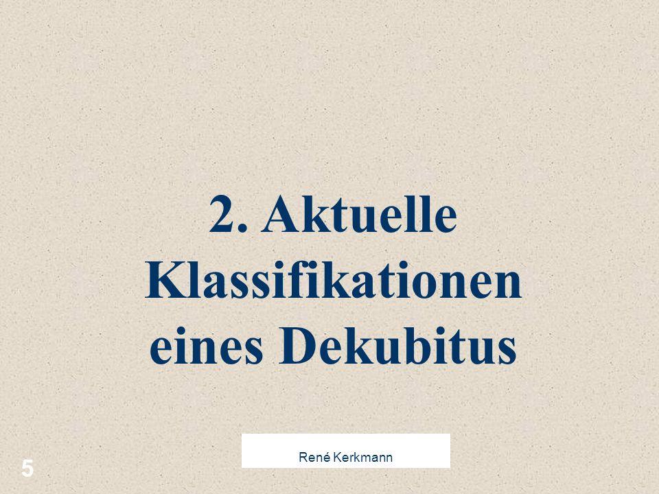 5 2. Aktuelle Klassifikationen eines Dekubitus René Kerkmann