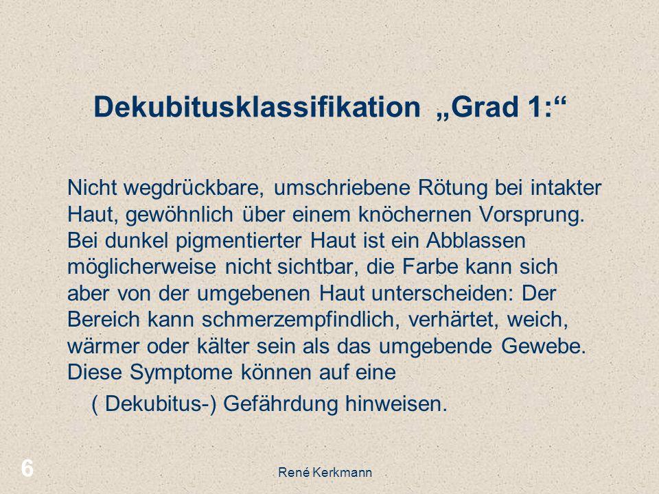 7 Schwierigkeiten bei der Beurteilung von Grad 1 Wegdrückbares Erythem : Fingerdruckmethode René Kerkmann