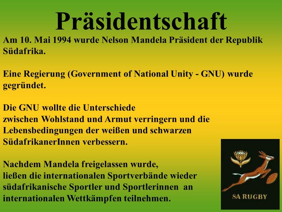Präsidentschaft Am 10.Mai 1994 wurde Nelson Mandela Präsident der Republik Südafrika.