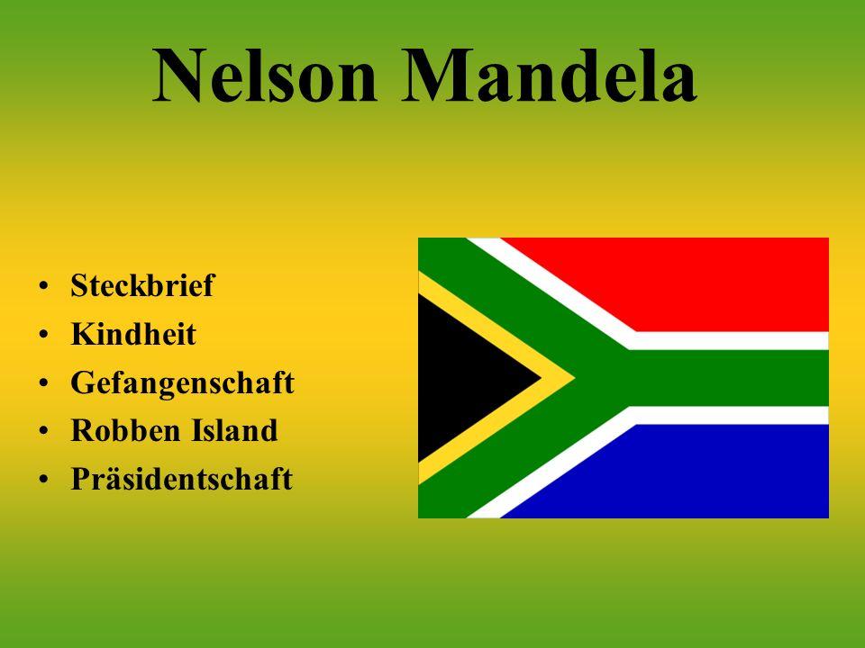 Nelson Mandela Steckbrief Kindheit Gefangenschaft Robben Island Präsidentschaft