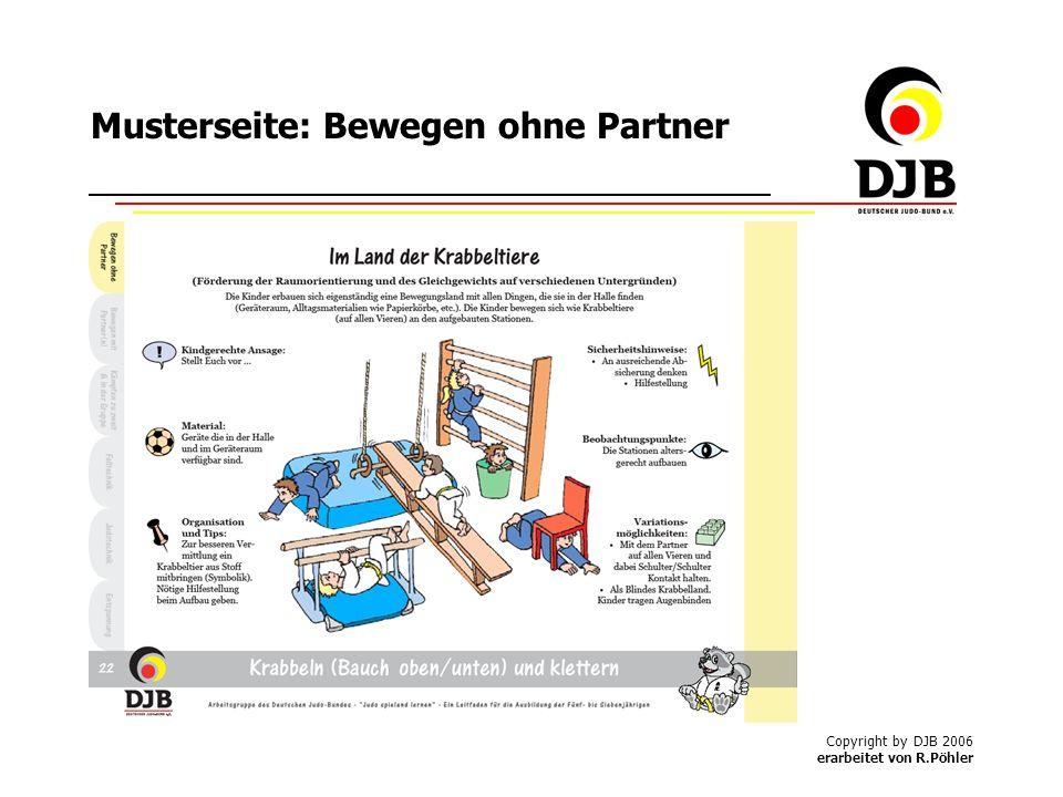 Copyright by DJB 2006 erarbeitet von R.Pöhler Musterseite: Bewegen ohne Partner