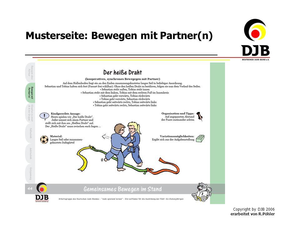 Copyright by DJB 2006 erarbeitet von R.Pöhler Musterseite: Bewegen mit Partner(n)