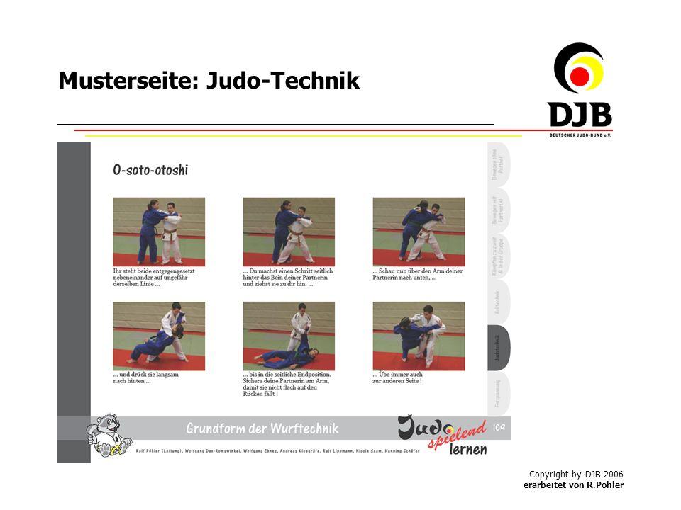 Copyright by DJB 2006 erarbeitet von R.Pöhler Musterseite: Judo-Technik