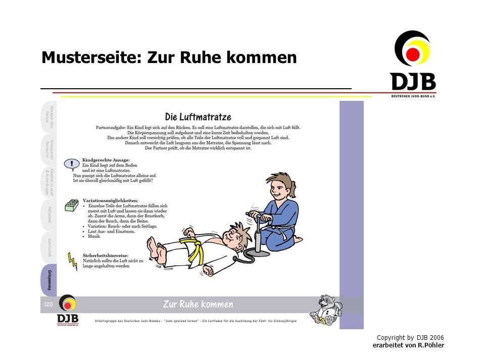 Copyright by DJB 2006 erarbeitet von R.Pöhler Musterseite: Zur Ruhe kommen