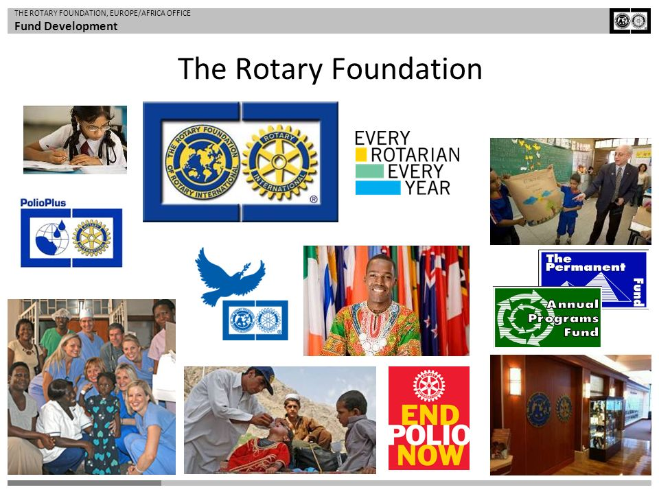 THE ROTARY FOUNDATION, EUROPE/AFRICA OFFICE Fund Development