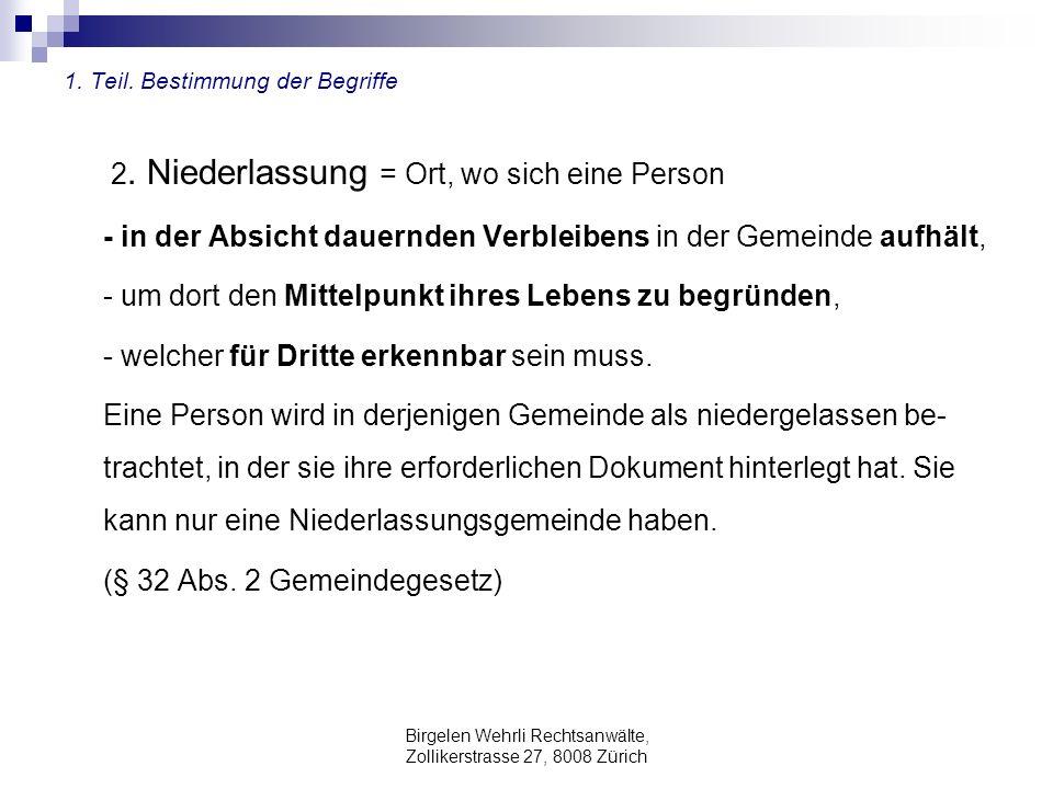 Birgelen Wehrli Rechtsanwälte, Zollikerstrasse 27, 8008 Zürich 1. Teil. Bestimmung der Begriffe 2. Niederlassung = Ort, wo sich eine Person - in der A