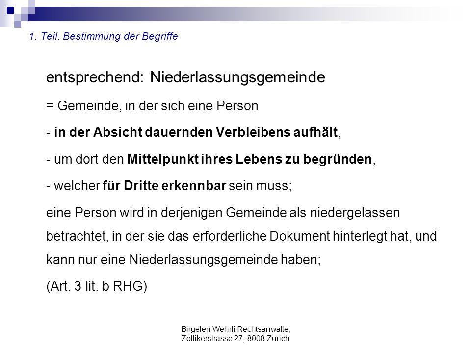 Birgelen Wehrli Rechtsanwälte, Zollikerstrasse 27, 8008 Zürich 1. Teil. Bestimmung der Begriffe entsprechend: Niederlassungsgemeinde = Gemeinde, in de