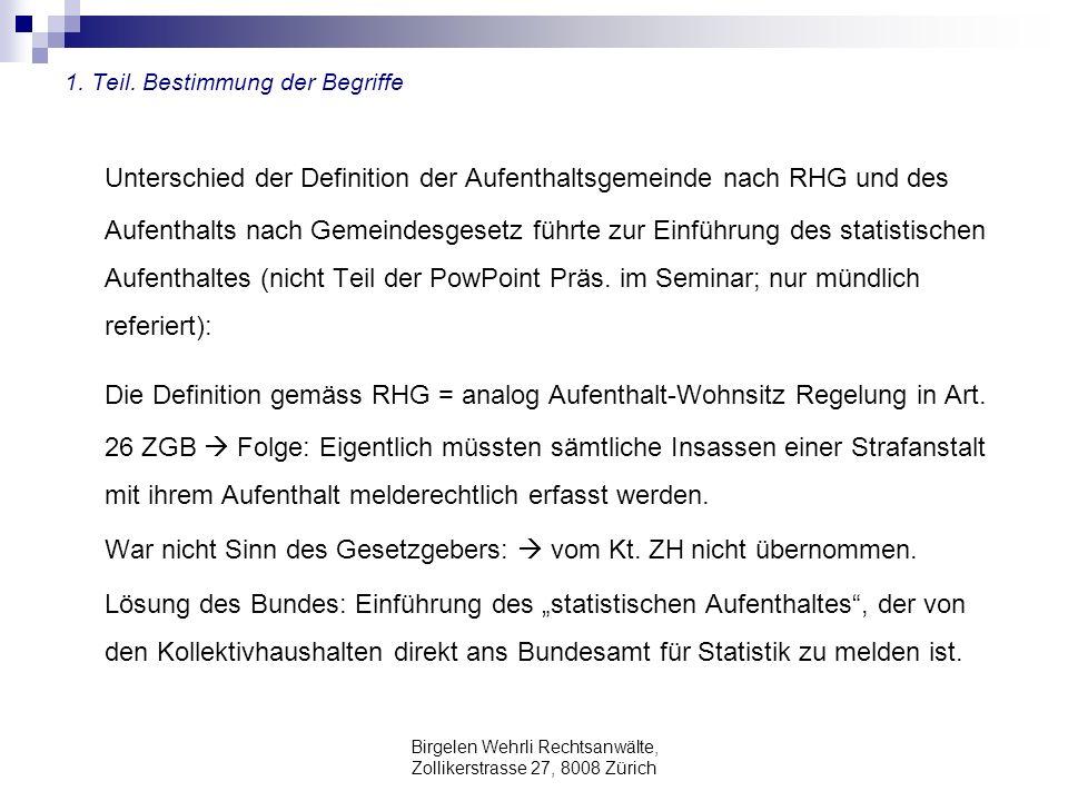 Birgelen Wehrli Rechtsanwälte, Zollikerstrasse 27, 8008 Zürich 1. Teil. Bestimmung der Begriffe Unterschied der Definition der Aufenthaltsgemeinde nac