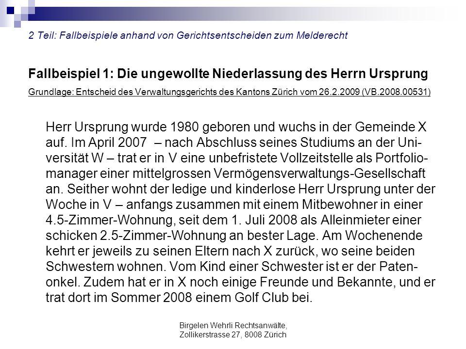 Birgelen Wehrli Rechtsanwälte, Zollikerstrasse 27, 8008 Zürich 2 Teil: Fallbeispiele anhand von Gerichtsentscheiden zum Melderecht Fallbeispiel 1: Die