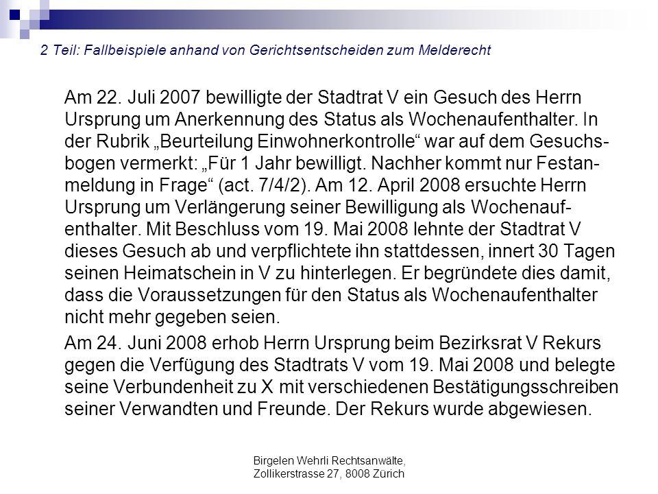 Birgelen Wehrli Rechtsanwälte, Zollikerstrasse 27, 8008 Zürich 2 Teil: Fallbeispiele anhand von Gerichtsentscheiden zum Melderecht Am 22.